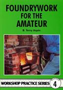 Foundrywork for the Amateur by Terry Aspin