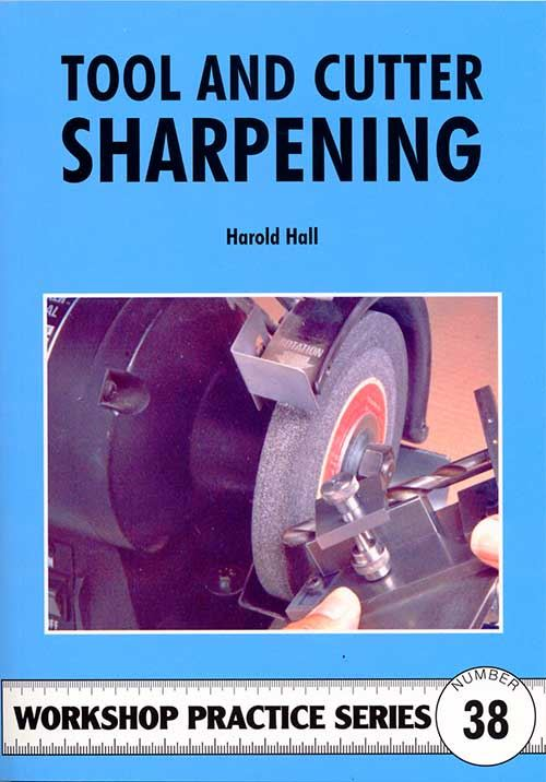 Tool & Cutter Sharpening by Harold Hall