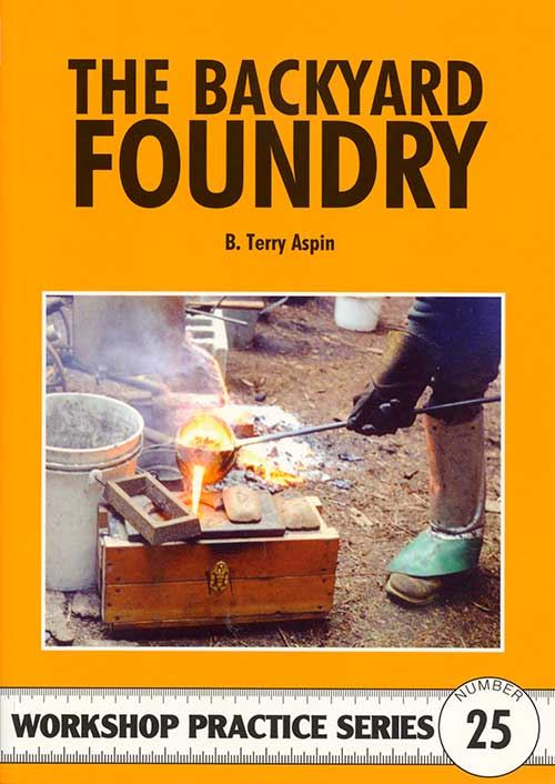 The Backyard Foundry by Terry Aspin