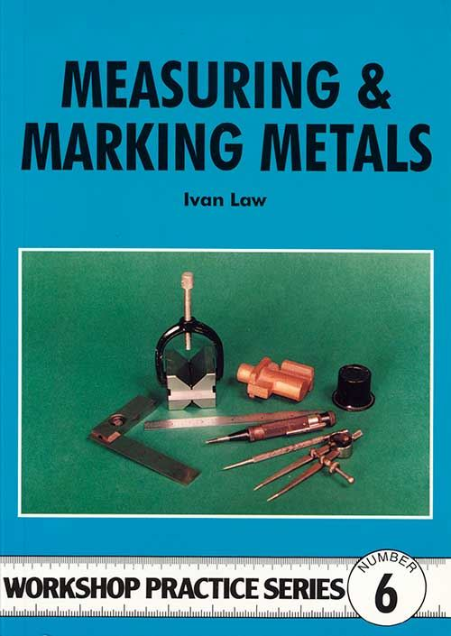 Measuring & Marking Metals by Ivan Law