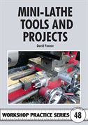 Mini-Lathe Tools and Projects by David Fenner