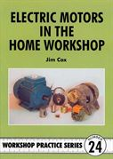 Electric Motors in the Home Workshop by Jim Cox
