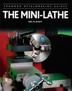 The Mini-Lathe (Crowood Metalworking Guides)