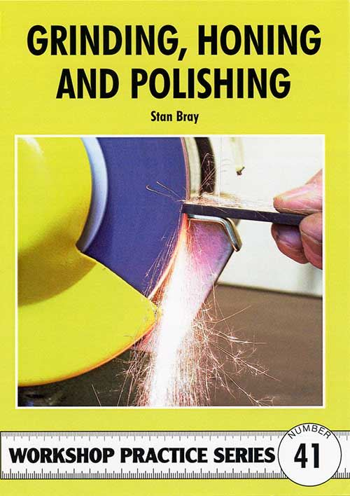 Grinding Honing and Polishing by Stan Bray