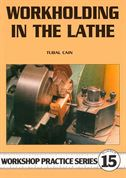 Workholding in the Lathe by Tubal Cain