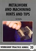 Metalwork and Machining Hints and Tips by Ian Bradley