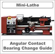 Sieg C3 Mini-Lathe Angular Contact Ball Bearing Change